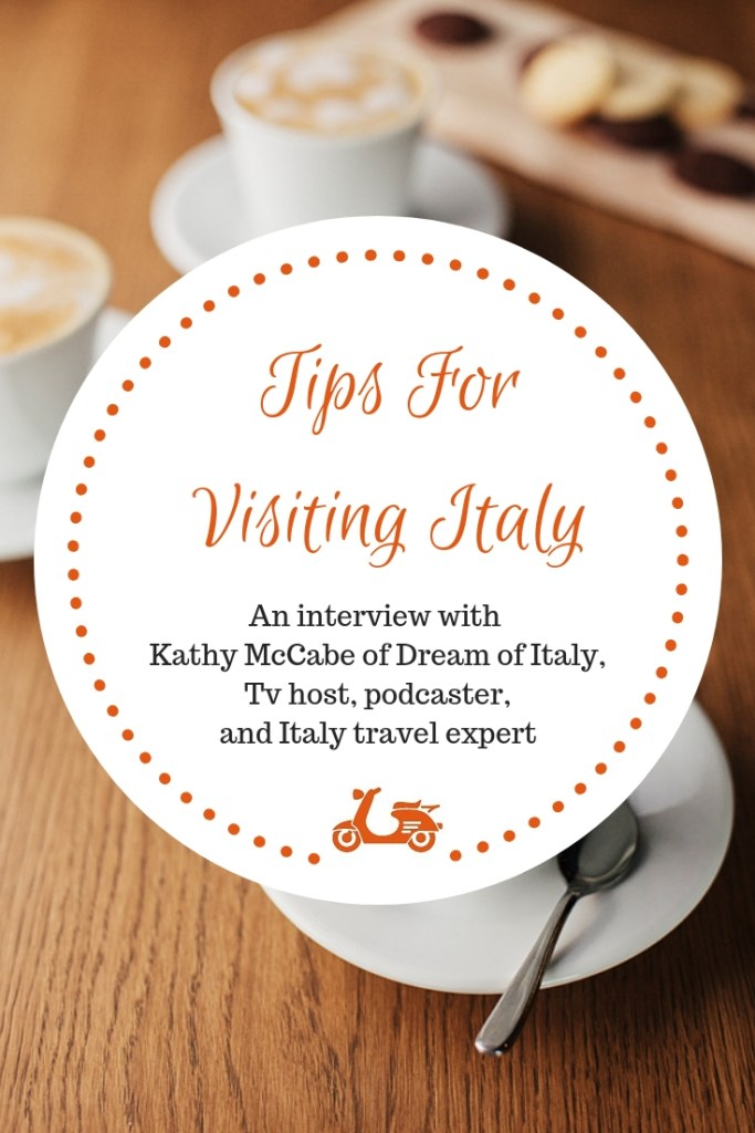 In this post, I interview Kathy McCabe of Dream of Italy, who tells us about her love for Italy and shares with us some tips to enjoy the country at its best
