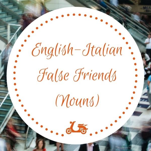 English-Italian False Friends (Nouns)