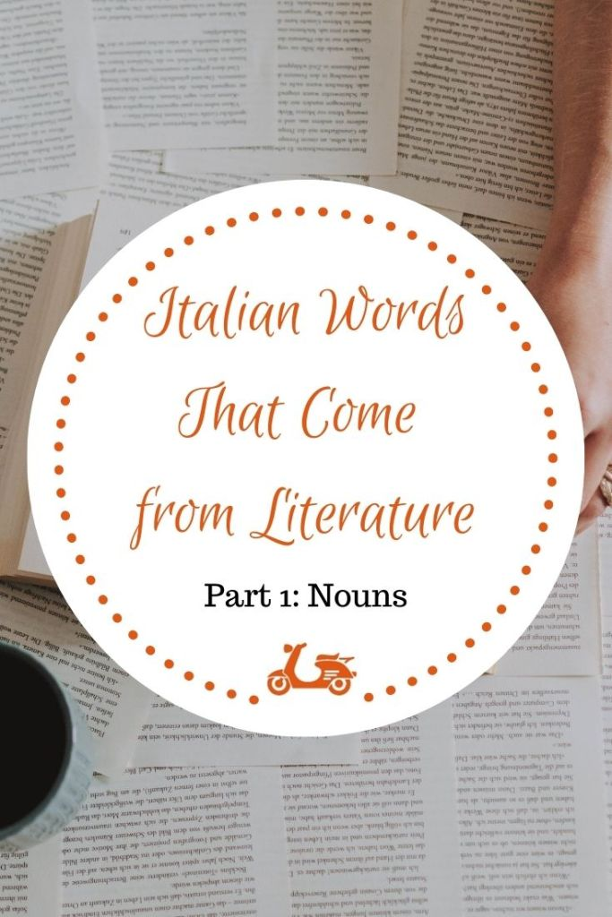 A post about Italian nouns that come from literature