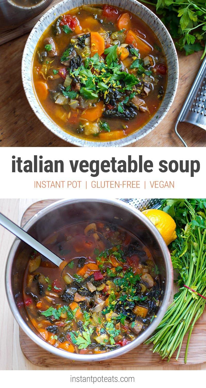 Quick & Easy Instant Pot Vegetable Soup ( Italian Farmhouse Inspired) It's vegan, gluten-free, paleo, vegetarian.
