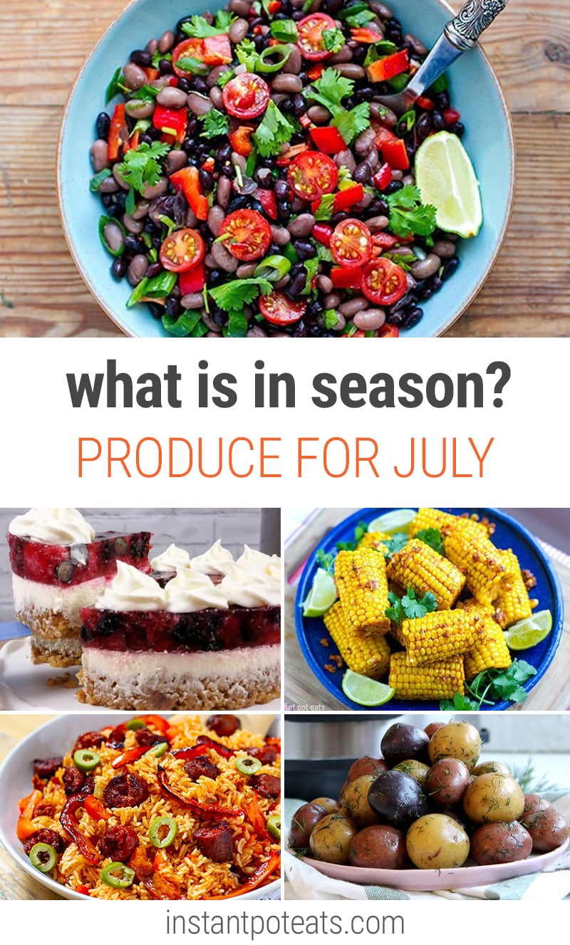 What To Cook In Your Instant Pot In July | #corn #plums #seasonalproduce #potatoes #July #peppers #tomatoes #greenbeans #cherries #blueberries #kale