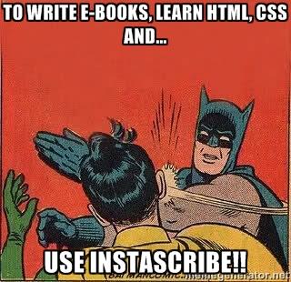 InstaScribe -  e-book creation batman-robin meme