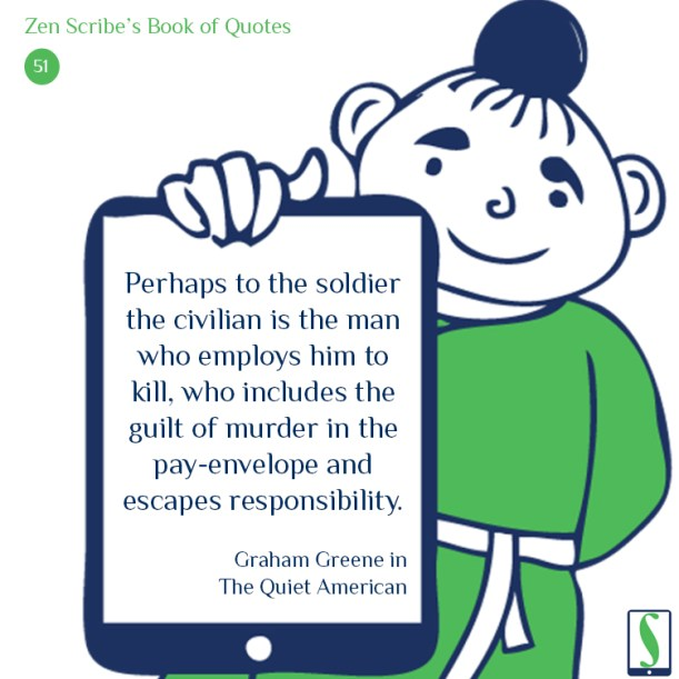 Perhaps to the soldier the civilian is the man who employs him to kill, who includes the guilt of murder in the pay-envelope and escapes responsibility.