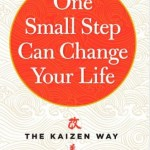 One-Small-Step-Can-Change-Your-Life-The-Kaizen-Way-by-Robert-Maurer-Ph.D