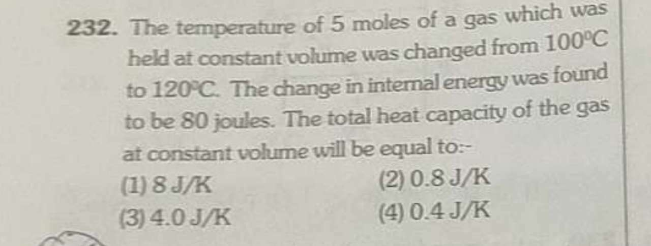 The temperature of 5 moles of a gas which was held at