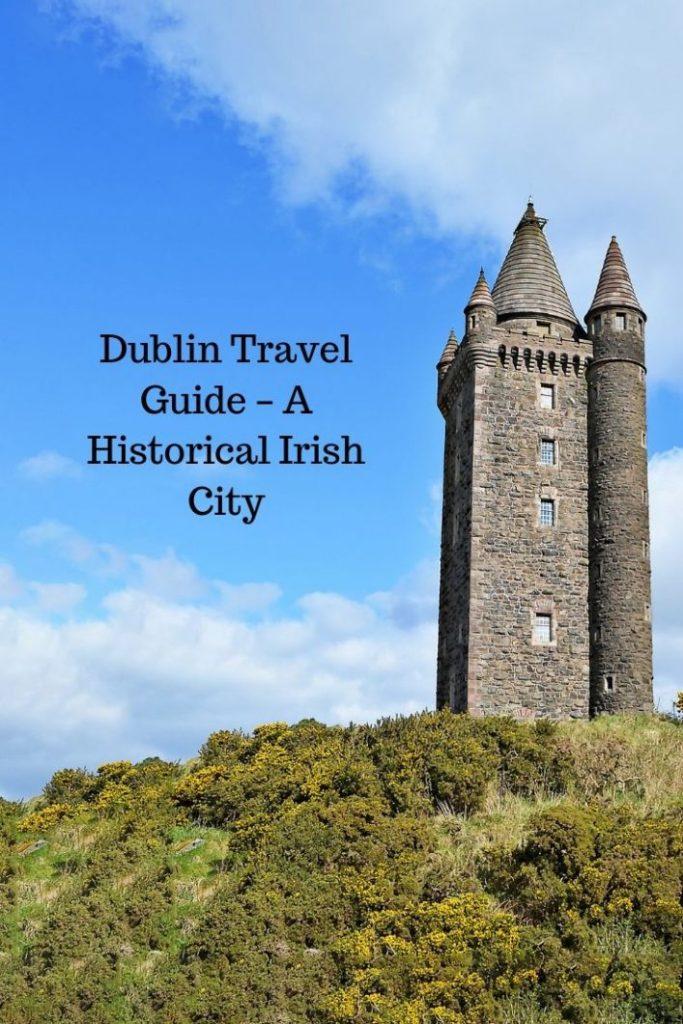 Dublin Travel Guide – A Historical Irish City