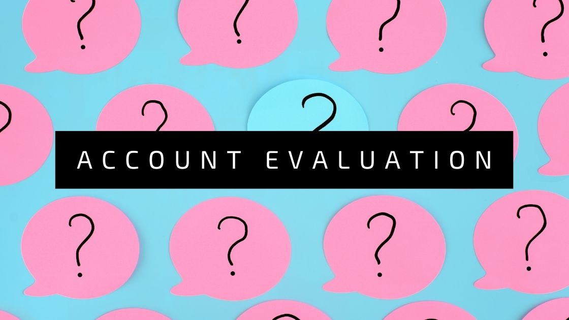 account evaluation