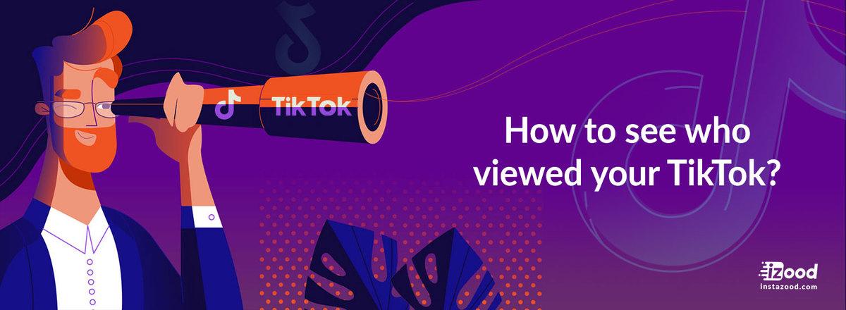 Comment voir qui a vu votre TikTok?