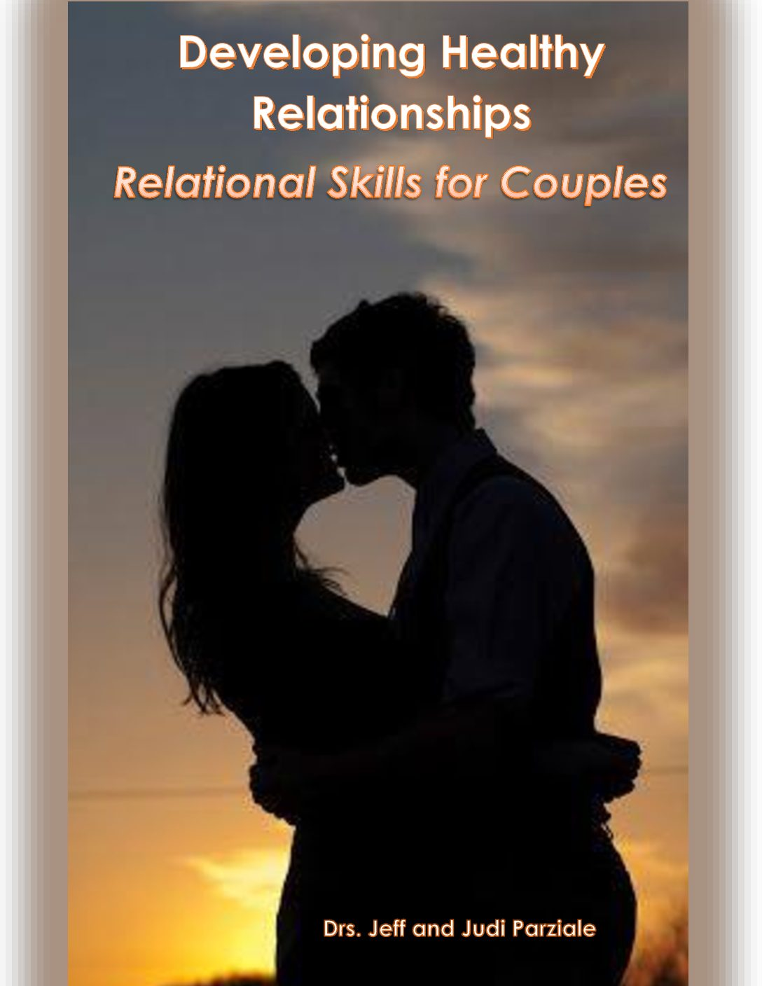 Developing Healthy Relationships Relational Skills For