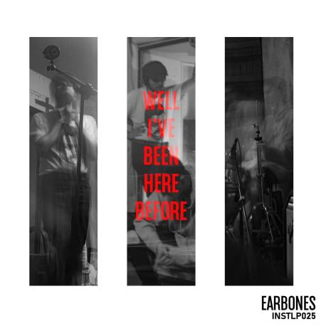 EARBONES – Well i've been here before