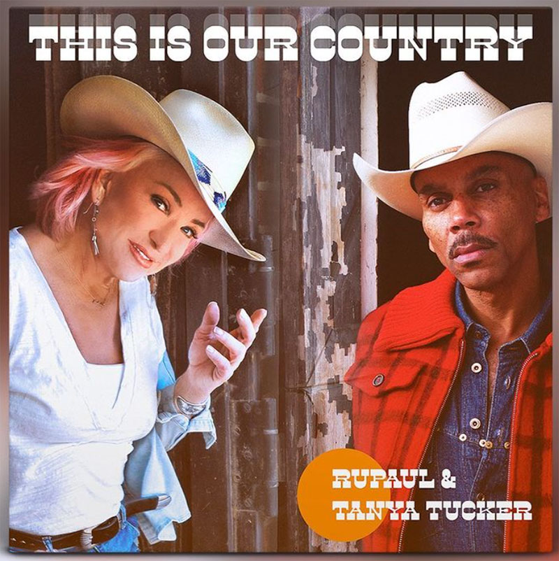 Tanya Tucker and RuPaul team up for new country music anthem 'This Is Our Country'