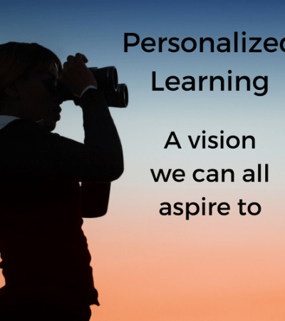 Personalized Learning: A vision we can all aspire to