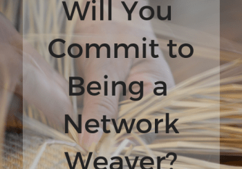 Network weavers