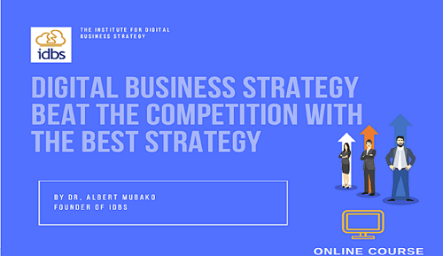 Digital Business Strategy Course: Beat the competition with the best strategy