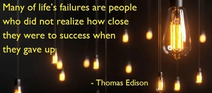 """Lightbulb image with quote from Edison """"many of life's failures are people who did not realize how close they were to success when they gave up"""