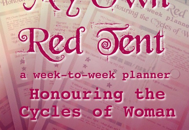 My Own Red Tent : week-to-week planner Honouring the Cycles of Woman by Hollie B.