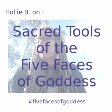 Sacred Tools of the Five Faces of Goddess