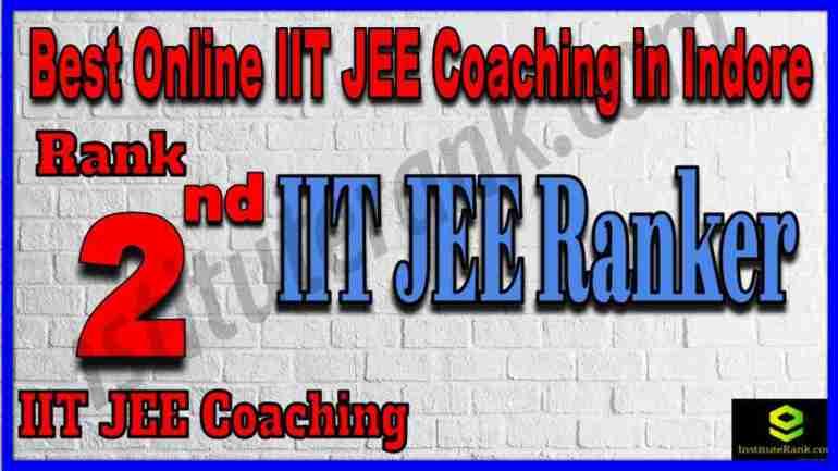 Rank 2nd Best Online IIT JEE Coaching in Indore