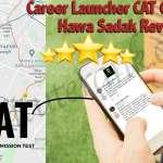 Career Launcher CAT Coaching Hawa Sadak Review