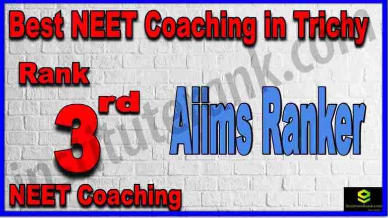Rank 3rd Best NEET Coaching in Trichy