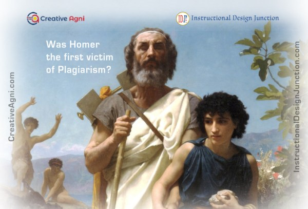 The first victim of plagiarism - The Greek Poet Homer - Iliad and Odyssey.