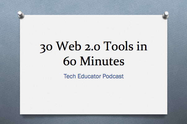 30 Web 2.0 Tools in 60 Minutes
