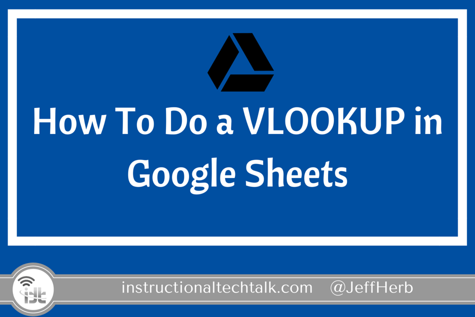 How To Do A Vlookup In Google Sheets Instructional Tech Talk