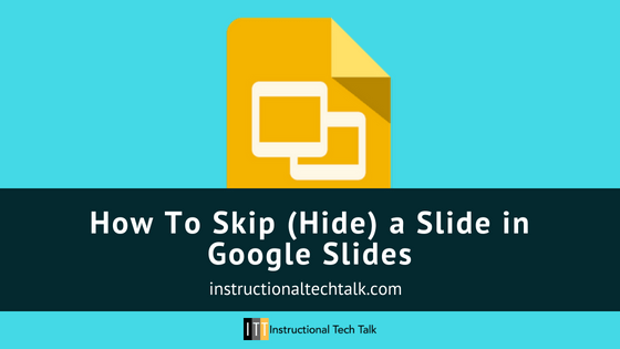 skip hide a slide in a google slides presentation instructional