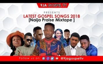 latest gospel songs naija 2018