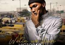 Victor AD Wetin You Gain lyrics
