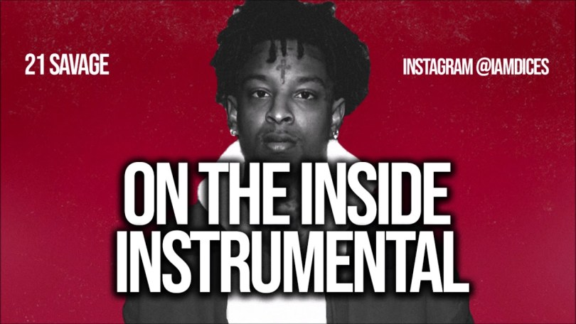 21 Savage On the Inside (Instrumental)