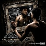 Yungeen Ace Life of a betrayal murdah Instrumental