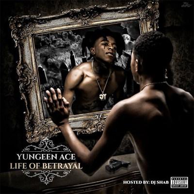 Yungeen Ace Life of a betrayal murdah Instrumental
