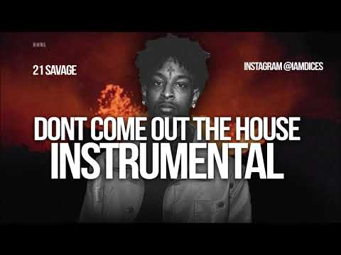 21 savage dont come out the house instrumental