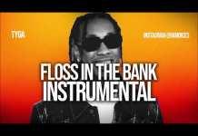 Tyga Floss In The Bank Instrumental