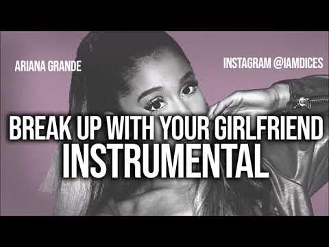 Ariana Grande Break Up with Your Girlfriend im Bored Instrumental