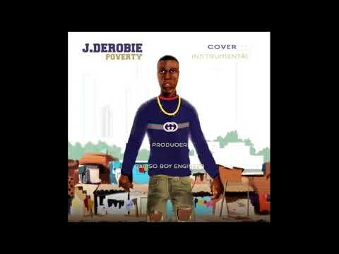 J Derobie - Poverty feat Mr Eazi instrumental