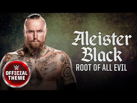 Aleister Black - Root of All Evil