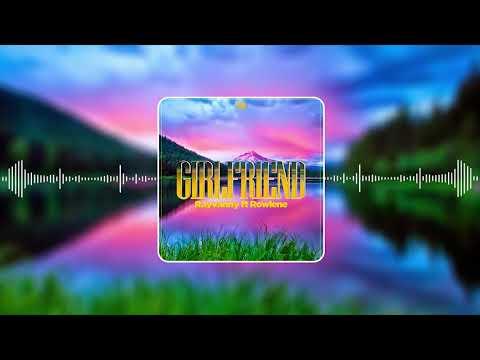 Rayvanny Ft Rowlene - Girlfriend instrumental