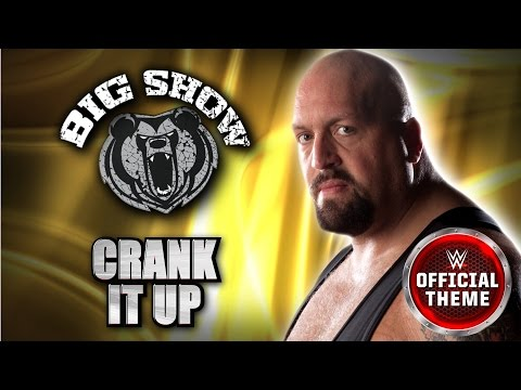 Big Show Crank It Up
