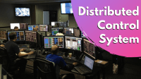 Top 5 Advantages of a Distributed Control System, You Need to Know!