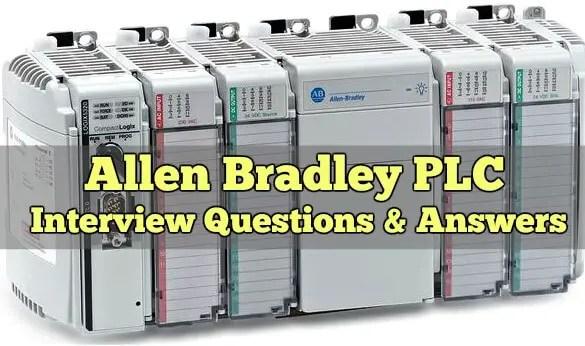 Allen Bradley PLC Interview Questions and Answers   AB PLC