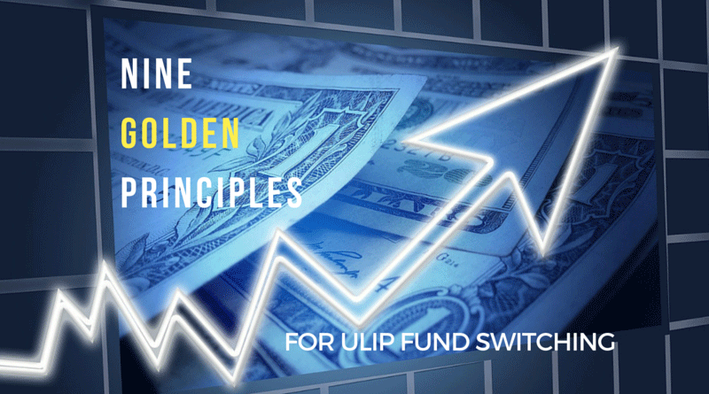 Nine Golden Principles for ULIP fund Switching