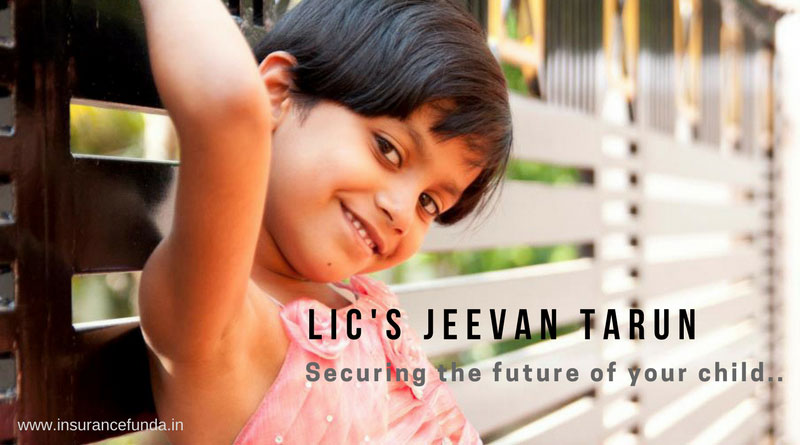 LIC Jeevan tarun 834 all details with premium calculators