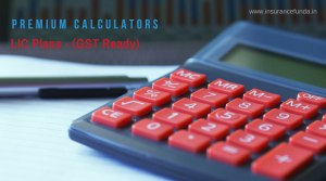 Premium calculator all LIC policies with new Service tax and GST