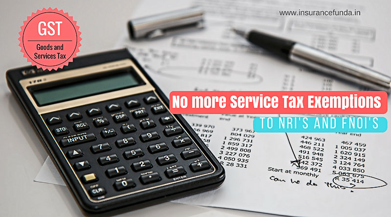 no more service tax exemptions to NRIs and FNOIs GST impact