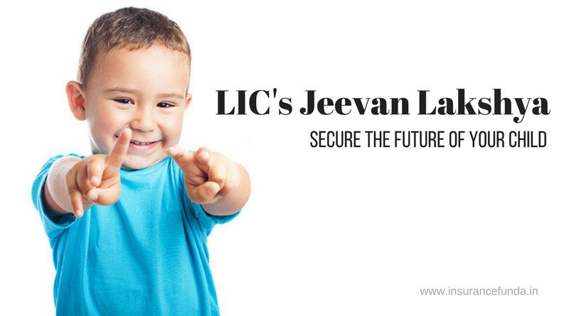 LIC Jeevan Lakshya - all details with calculators