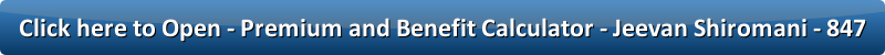 LIC Jeevan Shiromani 847 premium and benefit calculator