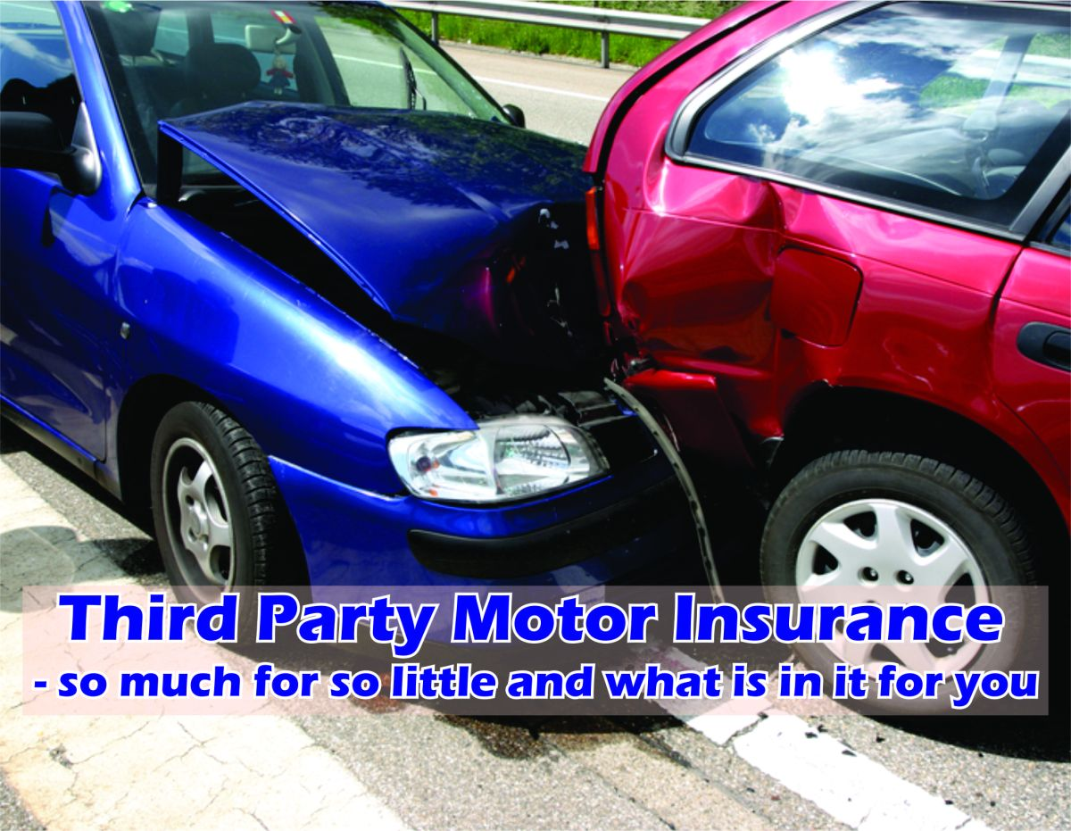 THIRD PARTY MOTOR INSURANCE – SO MUCH FOR SO LITTLE.
