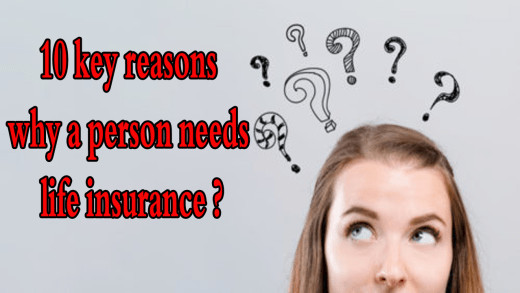 10 key reasons why a person needs life insurance ?